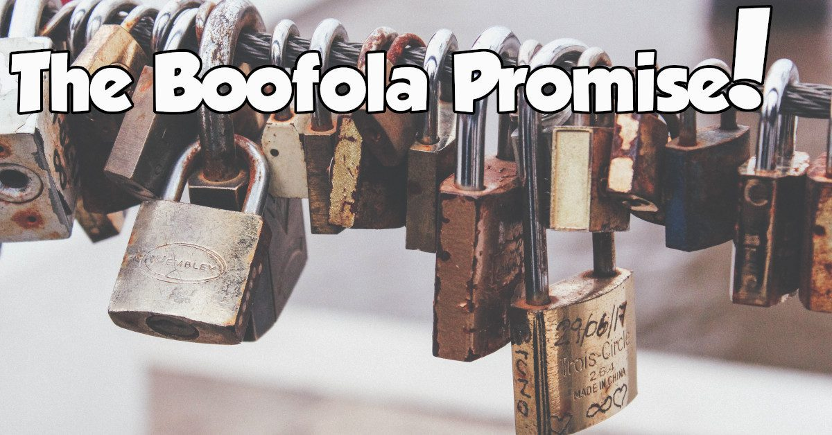 Boofola LLC - Our Promise to You!