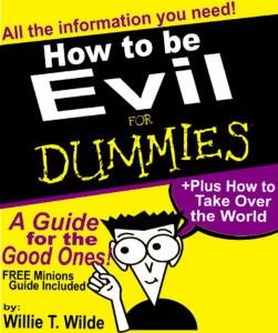 How to be Evil for Dummies!